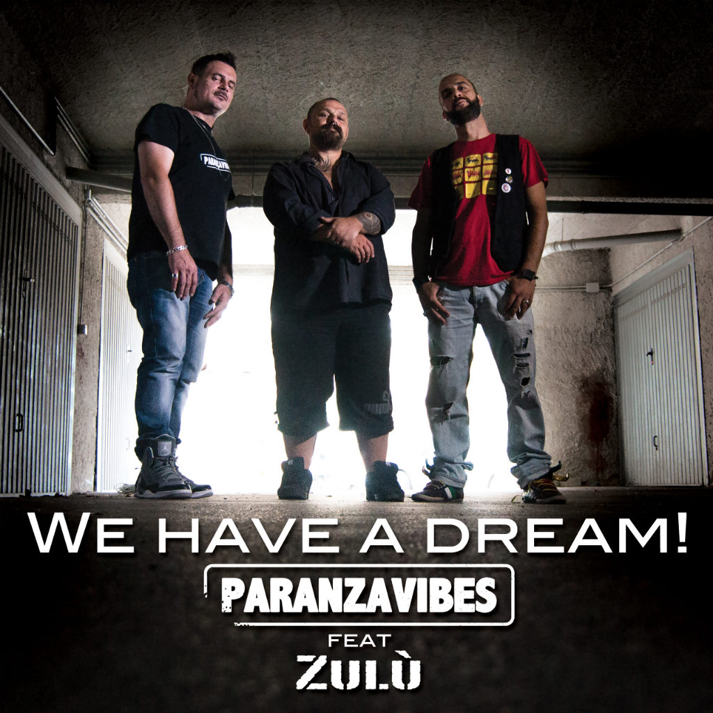 "Paranza Vibes Feat. Zulù (99 Posse), in uscita il singolo ""WE HAVE A DREAM"""